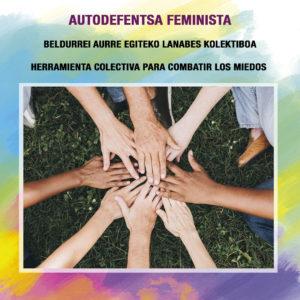 AUTODEFENSA FEMINISTA: HERRAMIENTA COLECTIVA PARA COMBATIR LOS MIEDOS
